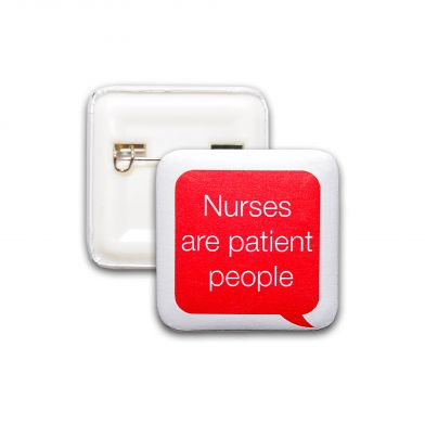 Nurses Are Patient People -pinssi